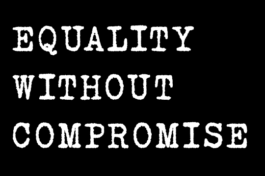 Equality Without Compromise